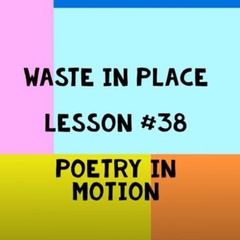 Waste in Place – Poetry in Motion