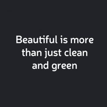 Beautiful is More than Clean and Green